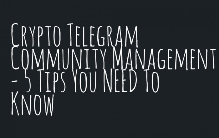 Crypto Telegram Community Management - 5 Tips You NEED To Know