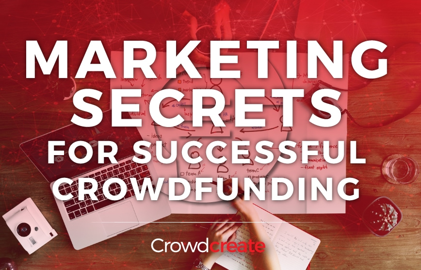 Marketing Secrets For Successful Crowdfunding - Crowdcreate