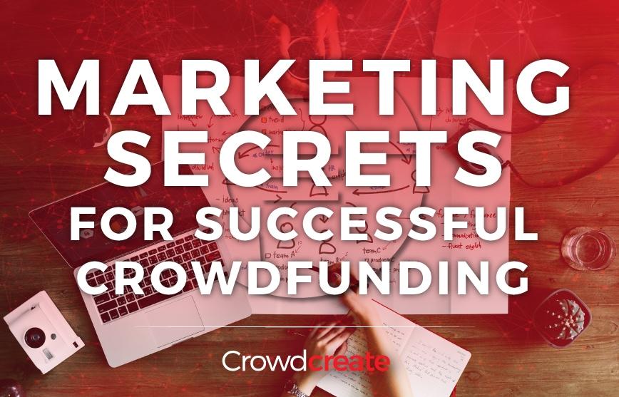 Marketing Secrets For Successful Crowdfunding
