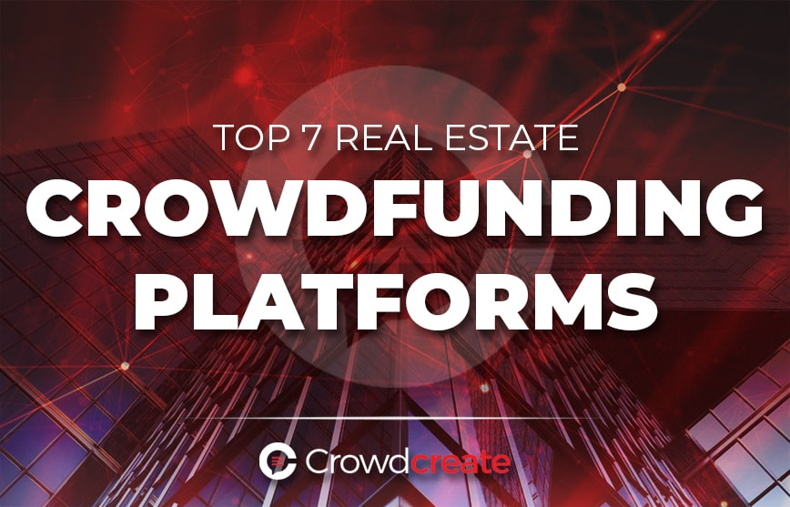 Top 7 Real Estate Crowdfunding Platforms in 2019